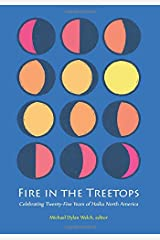 Fire in the Treetops: Celebrating Twenty-Five Years of Haiku North America Paperback