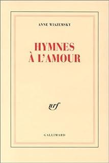 Hymnes à l'amour, Wiazemsky, Anne