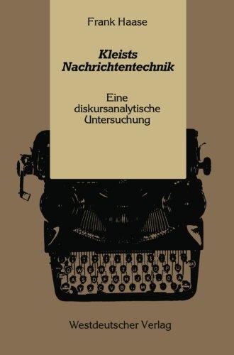 Kleists Nachrichtentechnik: Eine diskursanalytische Untersuchung (German Edition) by Brand: VS Verlag für Sozialwissenschaften
