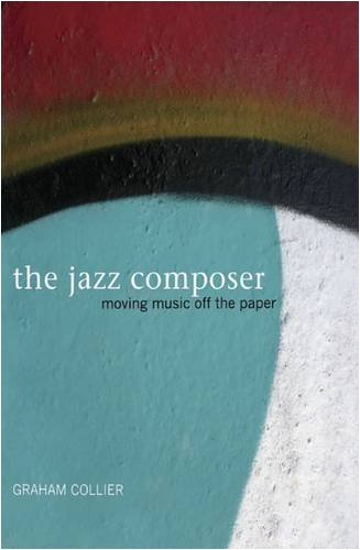 The Jazz Composer: Moving Music Off the Paper pdf