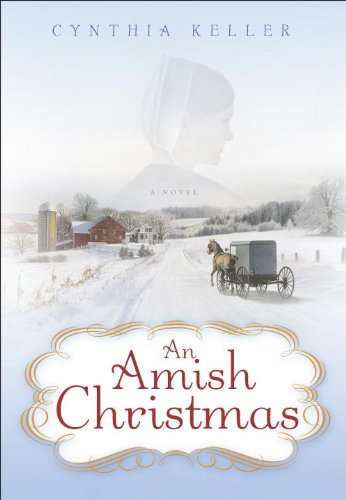 An Amish Christmas: A Novel by [Keller, Cynthia]