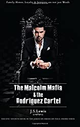 The Malcolm Mafia & the Rodriguez Cartel (The Jamaican American Thug Drama Saga) (Volume 7)
