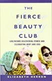 The Fierce Beauty Club, Elizabeth Herron, 1862047871