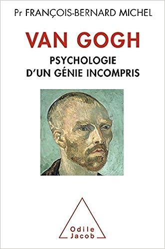 Livres gratuits Van Gogh: Psychologie d'un génie incompris pdf