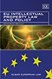 EU Intellectual Property Law and Policy, Catherine Seville, 1847201237