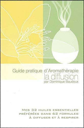 Guide pratique dAromathérapie - La diffusion Dominique Baudoux