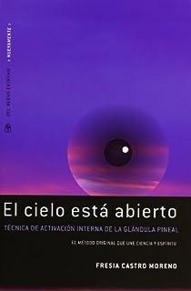 CIELO ESTA ABIERTO, EL (Spanish Edition) by CASTRO MORENO FRESIA (2012-