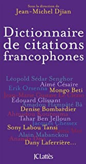 Dictionnaire de citations francophones, Djian, Jean-Michel (Ed.)