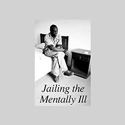 Jailing the Mentally Ill