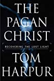The-Pagan-Christ-Recovering-the-Lost-Light