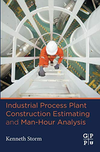 Industrial Process Plant Construction Estimating and Man-Hour Analysis (The Hour Of The Furnaces)