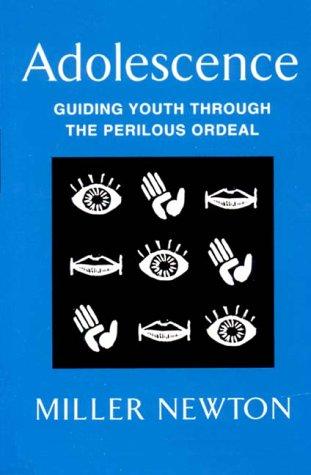Adolescence: Guiding Youth Through the Perilous Ordeal