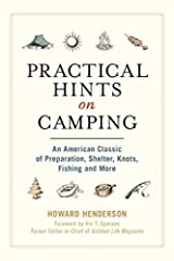 Originally published in 1882, Practical Hints on Camping has offered readers logical and pragmatic knowledge so that they can have successful excursions in the great outdoors.This comprehensive book features hundreds of timeless tips and tric...
