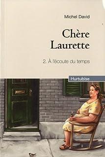 Chère Laurette : [2] : À l'écoute du temps, David, Michel