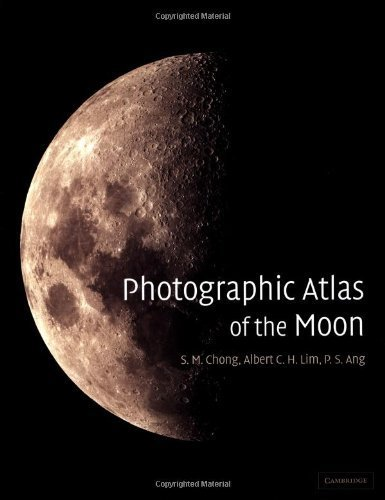 Photographic Atlas of the Moon by S. M. Chong (2002-08-26)