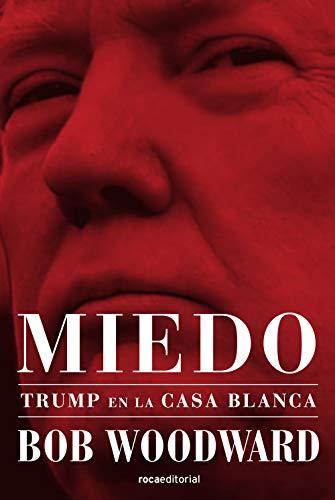 Book cover from Miedo. Trump en La Casa Blanca (Spanish Edition) by Bob Woodward