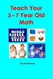 Teach Your 3-7 Year Old Math
