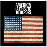 America: A Tribute To Heroes by Various Artists (2001)