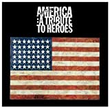 America: A Tribute To Heroes by Various Artists