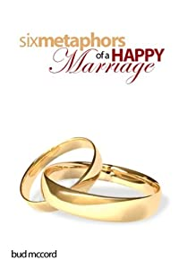 Six Metaphors of a Happy Marriage