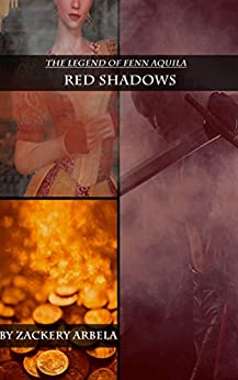 Red Shadows (The Legend of Fenn Aquila Book 2) by [Arbela, Zackery]