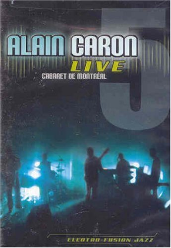 Live: Cabaret de Montreal - Alain Caron (Sampling Fragrance)