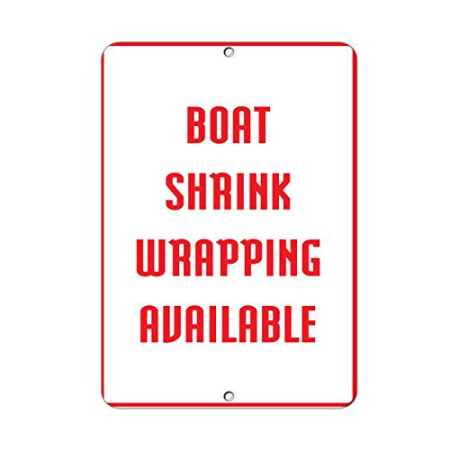 Boat Shrink Wrapping Available Activity Sign Park Signs Aluminum METAL Sign 18 in x 24 in