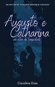 Augusto e Catharina: no olho da tempestade