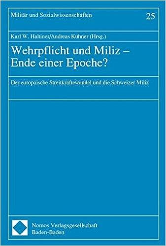 Wehrpflicht und Miliz-Ende einer Epoche? - der europäische Streitkräftewandel und die Schweizer Miliz