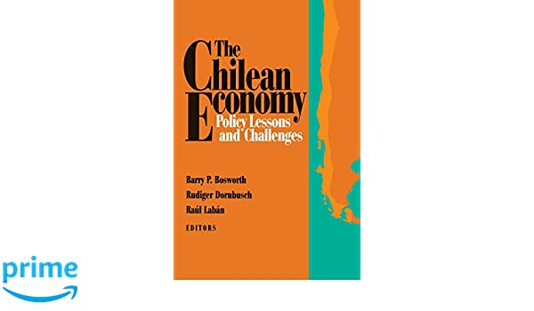 The chilean economy policy lessons and challenges barry p the chilean economy policy lessons and challenges barry p bosworth rudiger dornbusch ral labn 8580000811759 amazon books fandeluxe Image collections