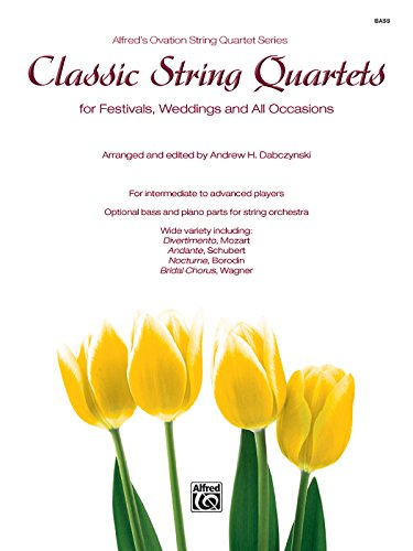 Classic String Quartets for Festivals, Weddings, and All Occasions: String Bass, Parts (Alfred's Ovation String Quartet Series) - String Quartet Parts