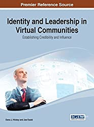 Identity and Leadership in Virtual Communities: Establishing Credibility and Influence (Advances in Social Networking and Online Communities)