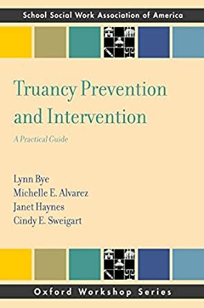 truancy prevention and intervention a practical guide