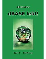 dBase lebt! Band 1: Einführung