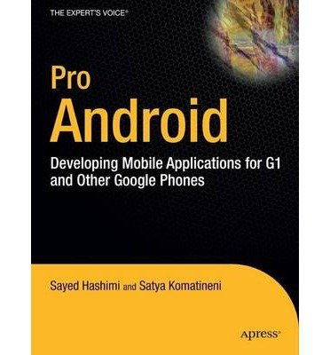 [(Pro Android: Developing Mobile Applications for G1 and Other Google Phones )] [Author: S. Hashimi] ()