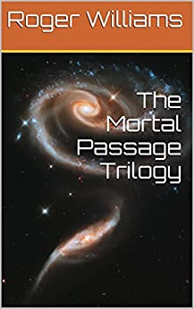 The Mortal Passage Trilogy by [Williams, Roger]