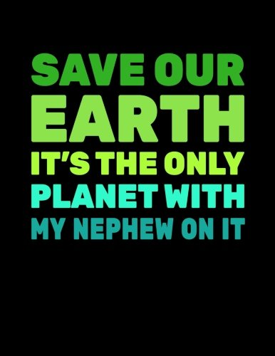 Read Online Save Our Earth It's The Only Planet With My Nephew On It: Earth Day Doodle Sketch Book pdf