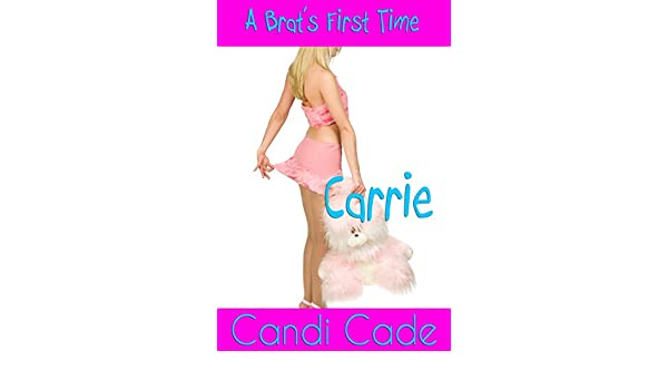 A Brats First Time: Carrie (English Edition) eBook: Candi Cade ...