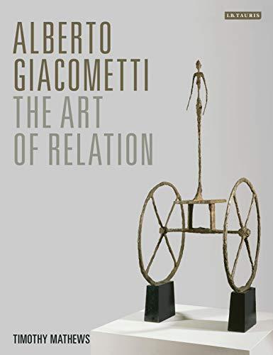 Alberto Giacometti: The Art of Relation por Timothy Mathews