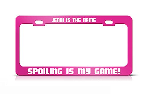 JENNI IS THE NAME SPOILING IS MY GAME Hot Pink Metal License Plate - Hot Jenni