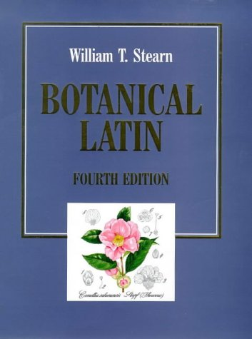 Botanical Latin: History, Grammar Syntax, Terminology and Vocabulary
