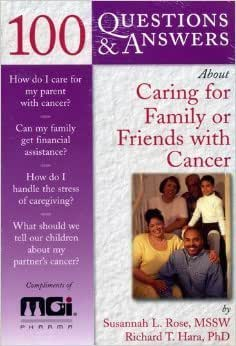 100 Questions and Answers About Caring for Family or Friends with Cancer