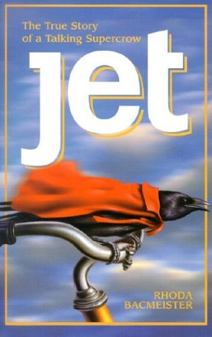 Jet: The True Story of a Talking Supercrow