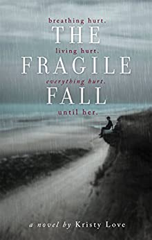 The Fragile Fall (Undone Book 1) by [Love, Kristy]