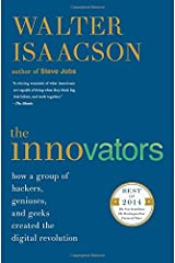 The Innovators: How a Group of Hackers, Geniuses, and Geeks Created the Digital Revolution Paperback