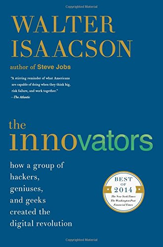 The Innovators: How a Group of Hackers, Geniuses, and Geeks Created the Digital Revolution [Walter Isaacson] (Tapa Blanda)