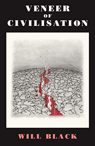 Veneer of Civilisation - Kindle edition by Will Black