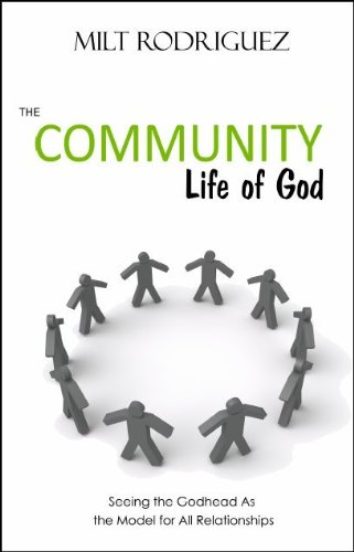 The Community Life of God: Seeing the Godhead As the Model for All Relationships pdf