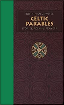 Book Celtic Parables: Stories, Poems, & Prayers