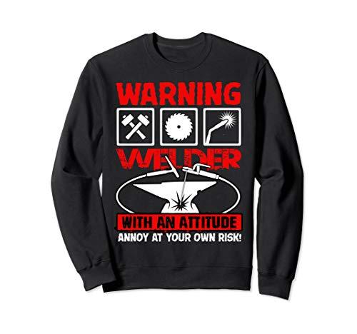 (Warning Welder With An Attitude T Shirt, Cool Welder T Shirt Sweatshirt)